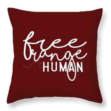 Free Range Human Throw Pillow