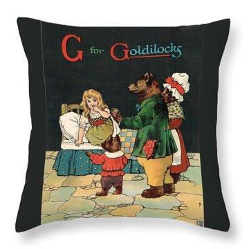 G For Goldilocks Throw Pillow