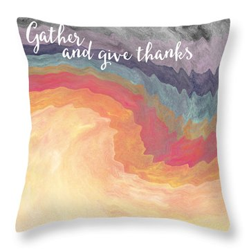 Gather And Give Thanks- Abstract Art By Linda Woods Throw Pillow