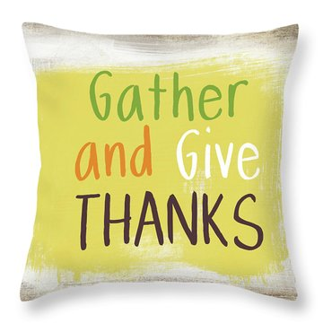 Gather And Give Thanks- Art By Linda Woods Throw Pillow