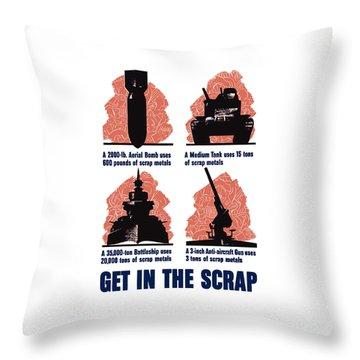 Get In The Scrap - Ww2 Throw Pillow