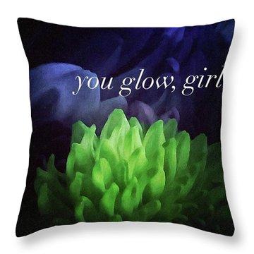 You Glow Girl Throw Pillow