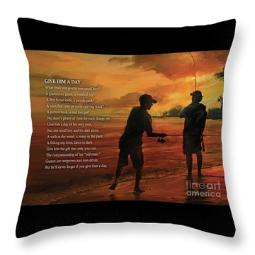 Give Him A Day Throw Pillow