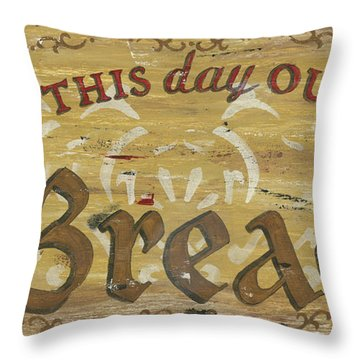 Give Us This Day Our Daily Bread Throw Pillow