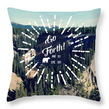 Throw Pillow featuring the photograph Go Forth by Robin Dickinson