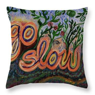 Go Slow Throw Pillow