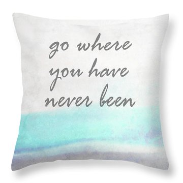 Go Where You Have Never Been Quot On Art Throw Pillow by Ann Powell