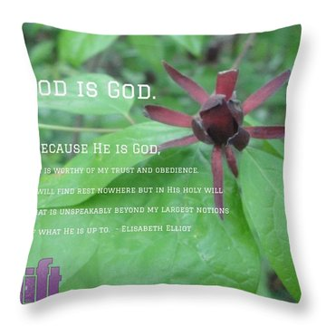 """god Is God. Because He Is God, He Is Throw Pillow"