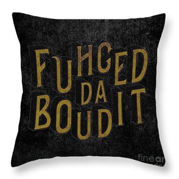 Goldblack Fuhgeddaboudit Throw Pillow
