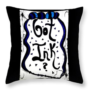 Got Ink? Throw Pillow