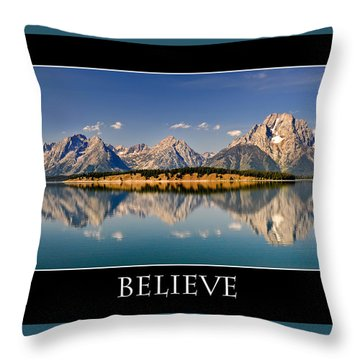 Grand Tetons - Believe Throw Pillow by Geraldine Alexander