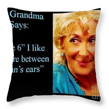 Grandma Says Throw Pillow