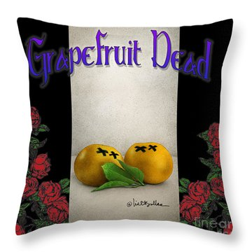 Grapefruit Dead... Throw Pillow