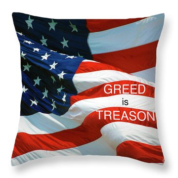 Throw Pillow featuring the photograph Greed Is Treason by Paul W Faust - Impressions of Light