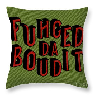Throw Pillow featuring the digital art Greenred Fuhgeddaboudit by Megan Dirsa-DuBois