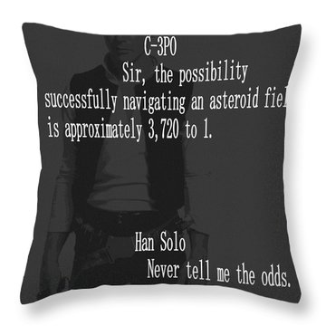 Throw Pillow featuring the mixed media Han Solo Never Tell Me The Odds by Dan Sproul