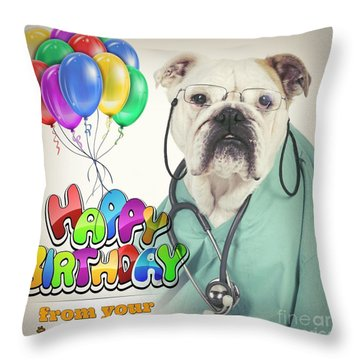 Happy Birthday From Your Dogtor Throw Pillow