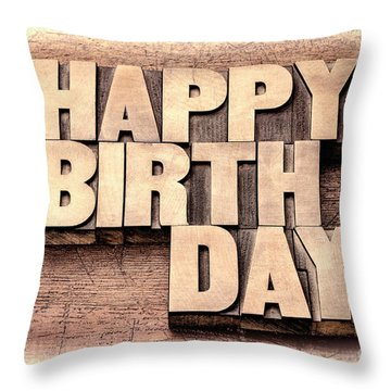 Happy Birthday Greetings In Wood Type Throw Pillow