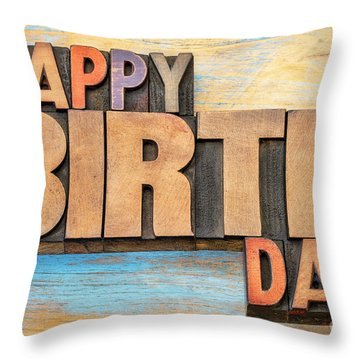 Happy Birthday Word Abstract In Wood Type  Throw Pillow