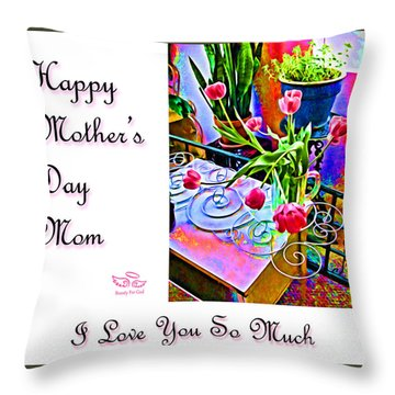 Throw Pillow featuring the photograph Happy Mother's Day Mom by Beauty For God