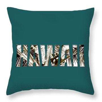 Hawaii Coconut Palm Type Throw Pillow by Kerri Ligatich