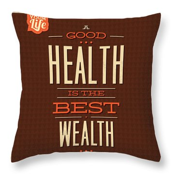Health Is Wealth Throw Pillow