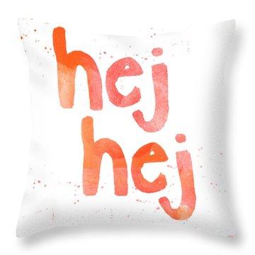 Hej Hej Throw Pillow