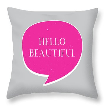 Hello Beautiful Throw Pillow