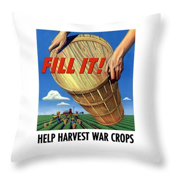 Help Harvest War Crops - Fill It Throw Pillow