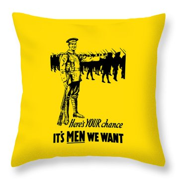 Here's Your Chance - It's Men We Want Throw Pillow by War Is Hell Store