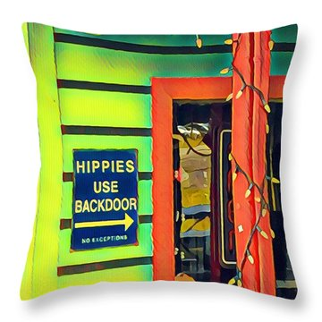 Hippies Use Backdoor Throw Pillow