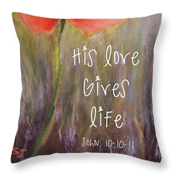 His Love Gives Life Throw Pillow