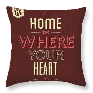 Home Is Were Your Heart Is Throw Pillow