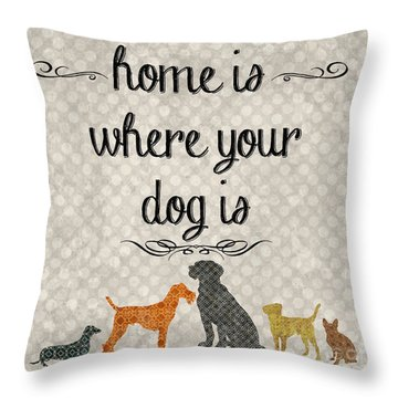 Home Is Where Your Dog Is-jp3039 Throw Pillow by Jean Plout