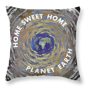 Throw Pillow featuring the digital art Home Sweet Home Planet Earth by Phil Perkins