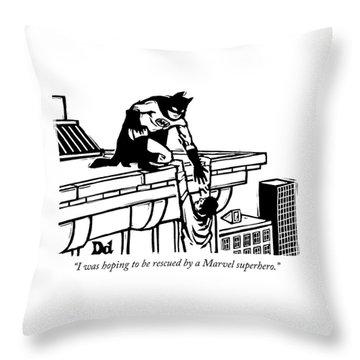 Hoping To Be Rescued By A Marvel Superhero Throw Pillow