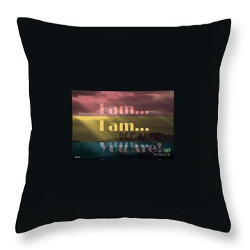 I Am Because You Are Throw Pillow