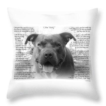 I Am Dog Throw Pillow