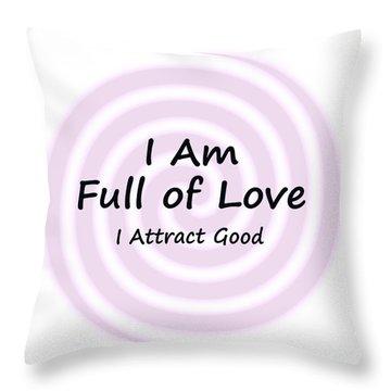 I Am Full Of Love Throw Pillow