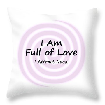 I Am Full Of Love Throw Pillow