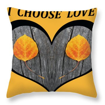 I Chose Love Heart Filled With Two Aspen Leaves Throw Pillow