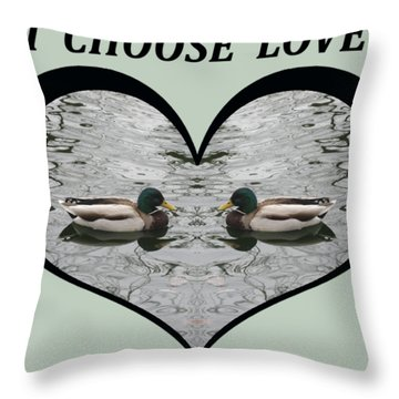I Choose Love With A Pair Of  Mallard Ducks Framed In A Heart Throw Pillow
