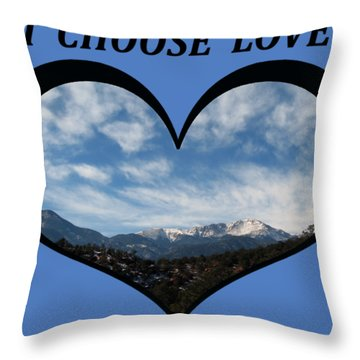 I Choose Love With Pikes Peak And Clouds In A Heart Throw Pillow