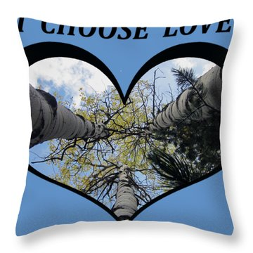 I Chose Love_heart Filled By Looking Up Aspens Throw Pillow