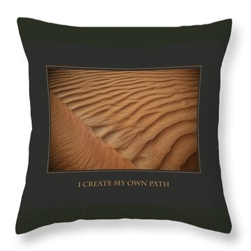 I Create My Own Path Throw Pillow by Donna Corless
