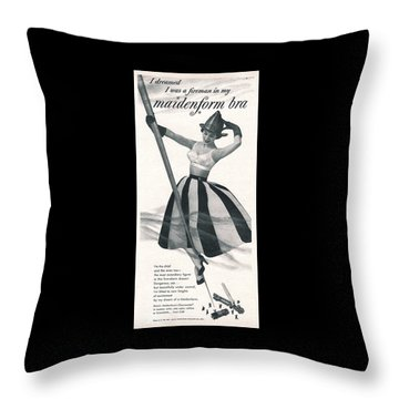 I Dreamed I Was A Fireman In My Maidenform Bra Throw Pillow