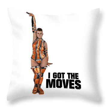 I Got The Moves Throw Pillow