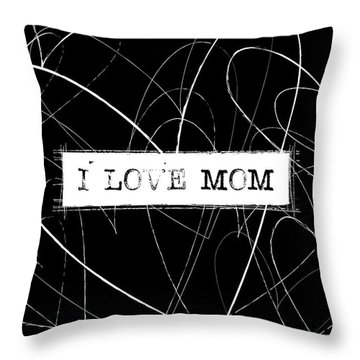 I Love Mom Word Art Throw Pillow