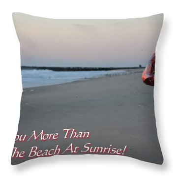 I Love You More Than... Throw Pillow by Robert Banach