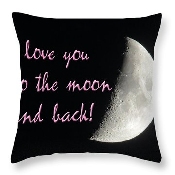 I Love You To The Moon Pink Throw Pillow